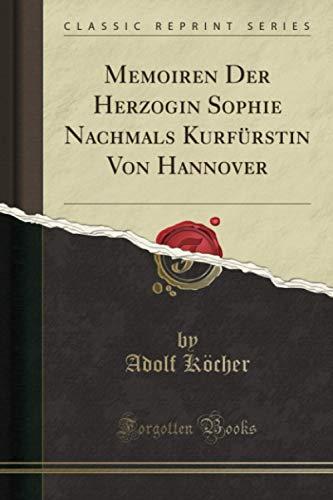 Memoiren Der Herzogin Sophie Nachmals...