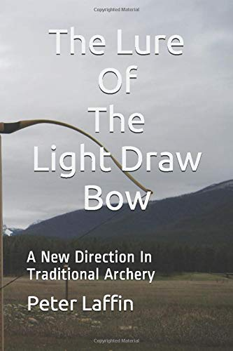 The Lure Of The Light Draw Bow: A New...