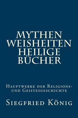 Mythen, Weisheiten, Heilige Bücher:...