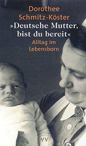 Deutsche Mutter, bist du bereit...: Alltag im...