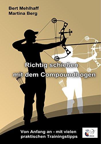 Richtig schießen mit dem Compoundbogen: Von...